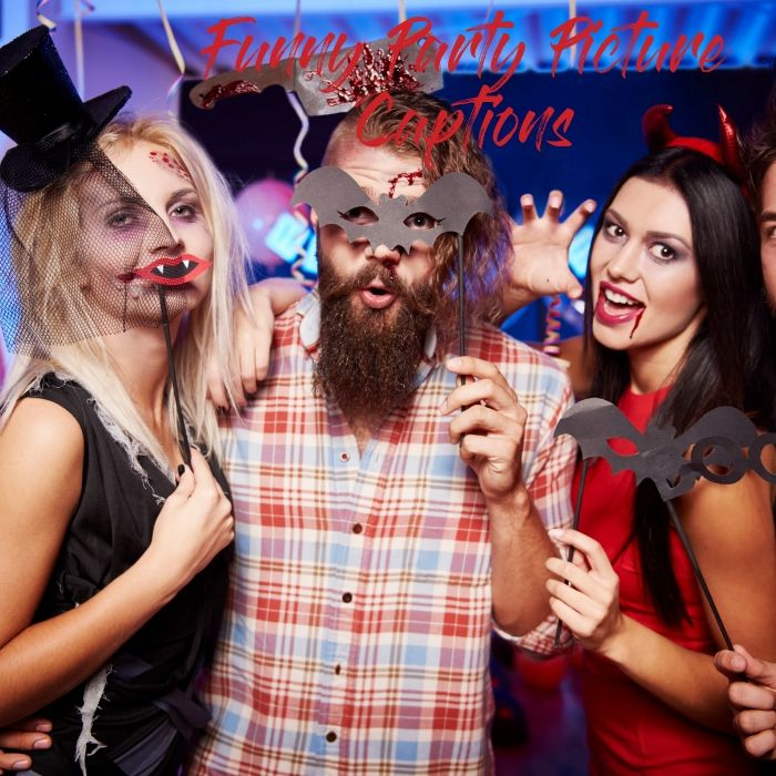 Funny Party Picture Captions