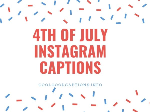 4th Of July Instagram Captions
