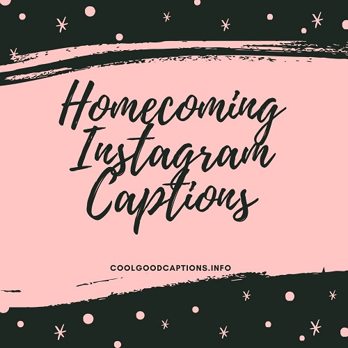 Homecoming Instagram Captions