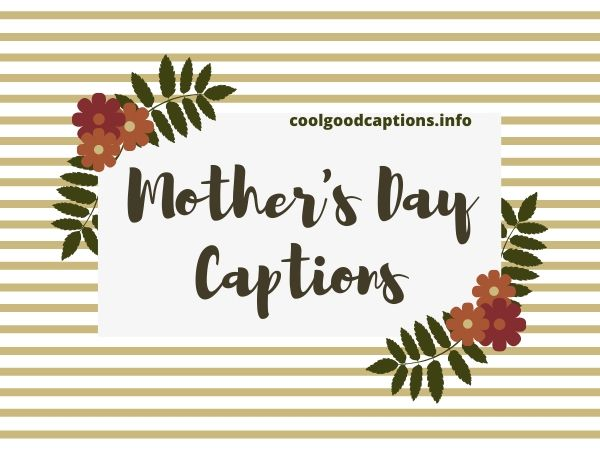 Mothers Day Caption