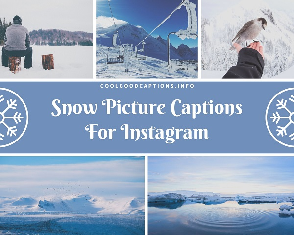 Snow Picture Captions For Instagram