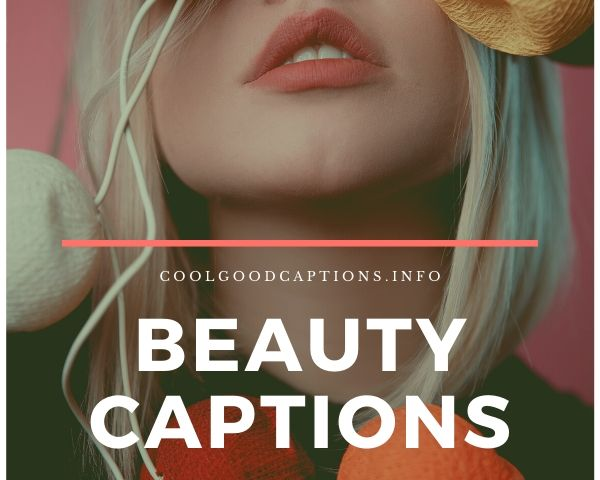 87 Beauty Captions For Instagram Beautiful Quotes For Girls