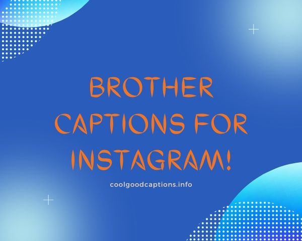 A Quick Guide To Captions For Brother Funny Bro Captions For Instagram