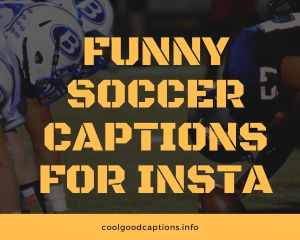 Funny Soccer Captions For Insta