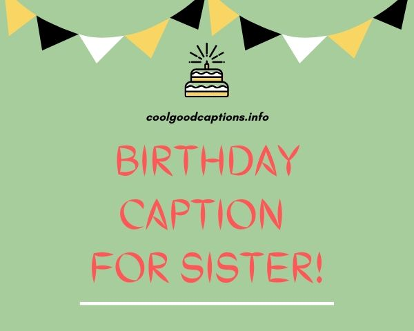 101 Birthday Caption For Sister Best Sister Quotes For Birthday