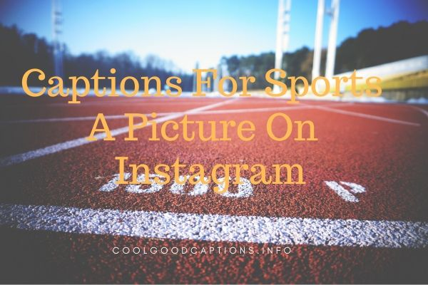 Captions For Sports A Picture On Instagram
