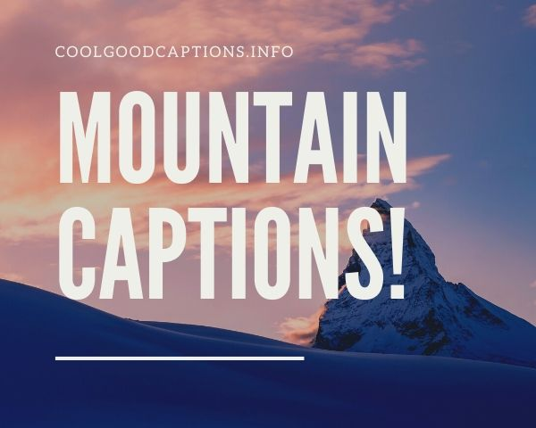 131 Mountain Captions For Instagram Funny Mountain Hiking Quotes Sometimes that mountain you've been climbing is just a grain of sand. 131 mountain captions for instagram