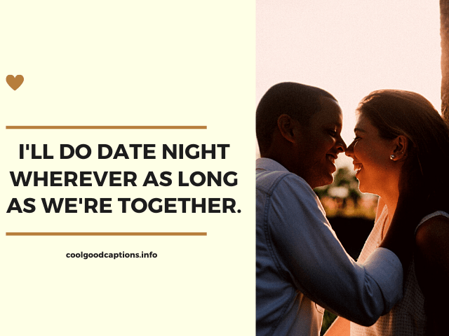 79 Cute Romantic Date Night Captions For Your Sweetheart