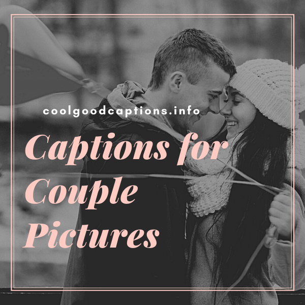 Captions for Couple Pictures
